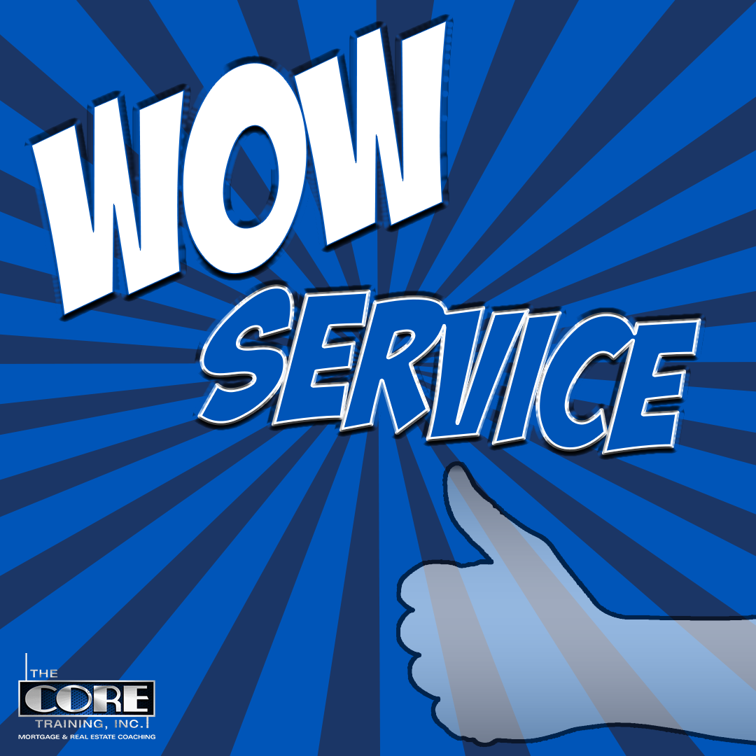 wow service, real estate coaching, Mortgage coaching