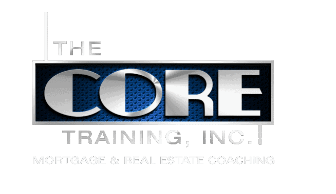 The CORE Training, Inc. | Mortgage Coaching & Real Estate Coaching